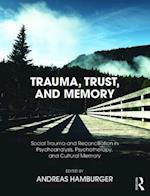Trauma, Trust, and Memory