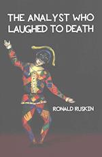 The Analyst Who Laughed to Death (Karnac Library Series)