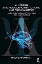 Mindbrain, Psychoanalytic Institutions, and Psychoanalysts