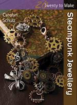 Twenty to Make: Steampunk Jewellery (Twenty to Make)