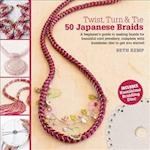 Twist, Turn & Tie: 50 Japanese Braids