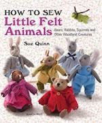 How to Sew Little Felt Animals af Sue Quinn