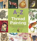 A-Z of Thread Painting (Search Press Classics)