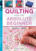 Quilting for the Absolute Beginner (Absolute Beginner)