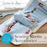 Love to Sew: Sewing Room Accessories (Love to Sew)