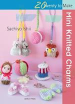 Twenty to Make: Mini Knitted Charms (Twenty to Make)