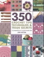 350 Crochet Tips, Techniques & Trade Secrets