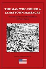 The Man Who Foiled a Jamestown Massacre