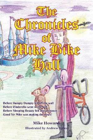 Bog, hæftet The Chronicles of Mike Bike Hall af Mike Howard