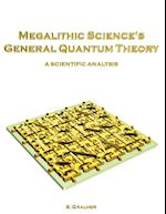 Megalithic Science's General Quantum Theory: A Scientific Analysis