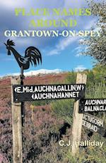Place Names Around Grantown-on-Spey: Place Names of the Parish of Cromdale, Inverallan & Advie