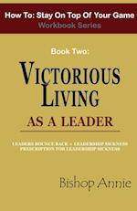 How to Stay on Top of Your Game Workbook Series - Book Two: Victorious Living as a Leader