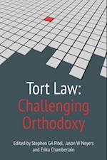 Tort Law: Challenging Orthodoxy