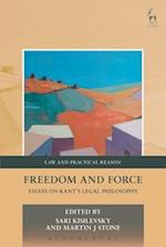 Freedom and Force (Law and Practical Reason)