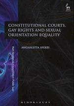 Constitutional Courts, Gay Rights and Sexual Orientation Equality (Hart Studies in Comparative Public Law)