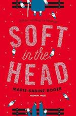 Soft in the Head af Marie-Sabine Roger