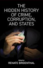 The Hidden History of Crime, Corruption, and States. Edited by Renate Bridenthal af Renate Bridenthal