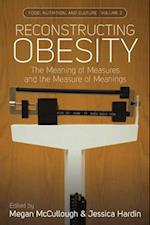 Reconstructing Obesity (Food Nutrition and Culture)