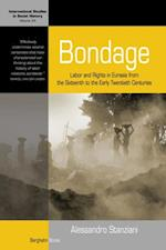 Bondage (INTERNATIONAL STUDIES IN SOCIAL HISTORY)