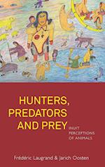 Hunters, Predators and Prey af Frederic Laugrand