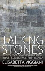 Talking Stones: The Politics of Memorialization in Post-Conflict Northern Ireland af Elisabetta Viggiani