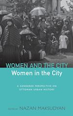 Women and the City, Women in the City: A Gendered Perspective of Ottoman Urban History