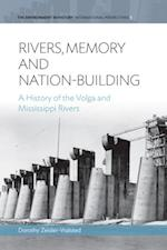 Rivers, Memory, And Nation-building (Environment in History: International Perspectives)