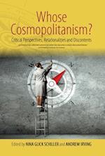 Whose Cosmpolitanism? af Nina Glick Schiller