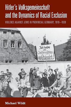 Hitler's <i>Volksgemeinschaft</i> and the Dynamics of Racial Exclusion