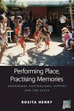 Performing Place, Practising Memories (Space and Place, nr. 8)