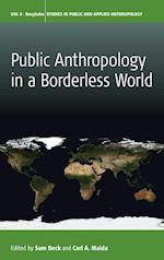 Public Anthropology in a Borderless World af Sam Beck