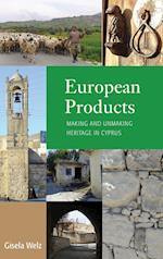 European Products: Making and Unmaking Heritage in Cyprus af Gisela Welz
