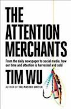 Bog, hardback The Attention Merchants af Tim Wu