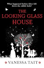 The Looking Glass House af Vanessa Tait