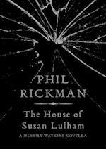The House of Susan Lulham af Phil Rickman
