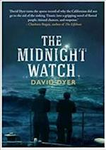 The Midnight Watch af David Dyer