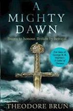 A Mighty Dawn (The Blood and Iron Series)