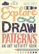Explore & Draw Patterns af Georgia Amson-Bradshaw