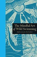 The Mindful Art of Wild Swimming (Mindfulness Series)