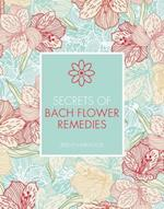 Secrets of Bach Flower Remedies (Secrets of)