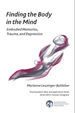 Finding the Body in the Mind af Marianne Leuzinger-Bohleber
