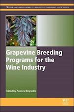 Grapevine Breeding Programs for the Wine Industry (Woodhead Publishing Series in Food Science, Technology and Nutrition, nr. 268)