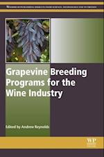 Grapevine Breeding Programs for the Wine Industry (Woodhead Publishing Series in Food Science, Technology and Nutrition)