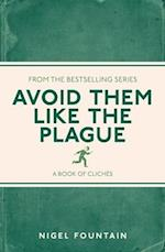Avoid Them Like the Plague
