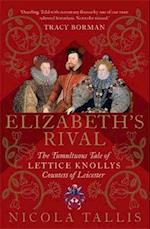 Elizabeth's Rival af Nicola Tallis