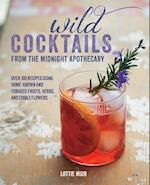 Wild Cocktails from the Midnight Apothecary af Lottie Muir