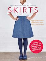 A Beginner's Guide to Making Skirts af Wendy Ward