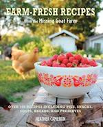 Farm-Fresh Recipes from the Missing Goat Farm