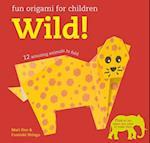 Fun Origami for Children: Wild!