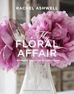 Rachel Ashwell: My Floral Affair